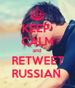 KEEP  CALM and  RETWEET RUSSIAN  - Personalised Poster large