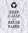 KEEP CALM AND REUSE PAPER - Personalised Poster large