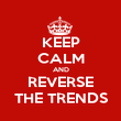 KEEP CALM AND REVERSE THE TRENDS - Personalised Poster large