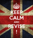 KEEP CALM AND REVISE ! - Personalised Poster large