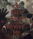 KEEP CALM AND REVIVE  ME - Personalised Poster large