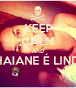 KEEP CALM AND RHAIANE É LINDA  - Personalised Poster large