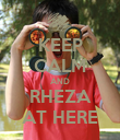 KEEP CALM AND RHEZA AT HERE - Personalised Poster large
