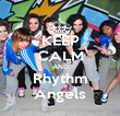 KEEP CALM AND Rhythm Angels - Personalised Poster large