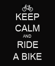 KEEP CALM AND RIDE A BIKE - Personalised Poster large