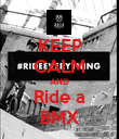 KEEP CALM AND Ride a BMX - Personalised Poster large