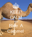 KEEP CALM AND Ride  A Cammel  - Personalised Poster large