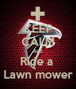 KEEP CALM And  Ride a  Lawn mower - Personalised Poster large