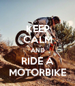 KEEP CALM AND RIDE A MOTORBIKE - Personalised Poster large