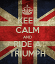 KEEP CALM AND RIDE A TRIUMPH - Personalised Poster large