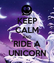 KEEP CALM AND RIDE A UNICORN - Personalised Poster large