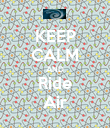 KEEP CALM AND Ride Air - Personalised Poster large