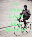 KEEP CALM AND RIDE BIANCHI - Personalised Poster large