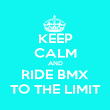 KEEP CALM AND RIDE BMX TO THE LIMIT - Personalised Poster large