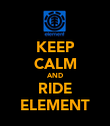 KEEP CALM AND RIDE ELEMENT - Personalised Poster large