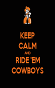 KEEP CALM AND RIDE 'EM COWBOYS - Personalised Poster large