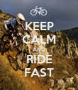 KEEP CALM AND RIDE FAST - Personalised Poster large