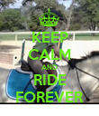 KEEP CALM AND RIDE FOREVER - Personalised Poster large