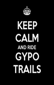 KEEP CALM AND RIDE GYPO TRAILS - Personalised Poster large