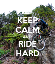 KEEP CALM AND RIDE HARD - Personalised Poster large