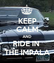 KEEP CALM AND RIDE IN  THE IMPALA - Personalised Poster large