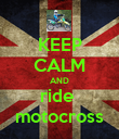 KEEP CALM AND ride  motocross - Personalised Poster large