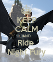 KEEP CALM AND Ride  Night Fury - Personalised Poster large