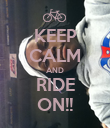 KEEP CALM AND RIDE ON!! - Personalised Poster large
