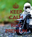 KEEP CALM and RIDE PREMIUM - Personalised Poster large
