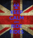 KEEP CALM AND RIDE RIDES - Personalised Poster large