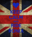 KEEP CALM AND RIDE RONIX - Personalised Poster large