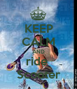 KEEP CALM AND ride  Scooter - Personalised Poster large