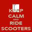 KEEP CALM AND RIDE SCOOTERS - Personalised Poster large