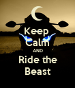 Keep  Calm AND Ride the Beast - Personalised Poster large