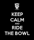 KEEP CALM AND RIDE THE BOWL - Personalised Poster small