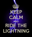 KEEP CALM AND RIDE THE LIGHTNING - Personalised Poster large