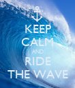 KEEP CALM AND RIDE THE WAVE - Personalised Poster large