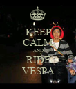 KEEP CALM AND RIDE VESPA - Personalised Poster large