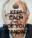 KEEP CALM AND RIDE YOUR GRANDAD! - Personalised Poster large