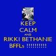 KEEP CALM AND RIKKI BETHANIE BFFLs !!!!!!!!!! - Personalised Poster large
