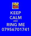 KEEP CALM AND RING ME 07956701741 - Personalised Poster large