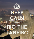KEEP CALM AND RIO THE JANEIRO - Personalised Poster large