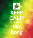 KEEP CALM AND Rip Bong - Personalised Poster large
