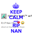 KEEP CALM AND RIP NAN - Personalised Poster large