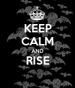 KEEP CALM AND RISE  - Personalised Poster large