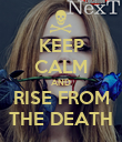 KEEP CALM AND RISE FROM THE DEATH - Personalised Poster large