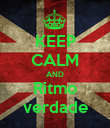 KEEP CALM AND Ritmo verdade - Personalised Poster large