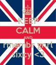 KEEP CALM AND rmembr gnrl sixcy <3 - Personalised Poster large