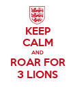 KEEP CALM AND ROAR FOR 3 LIONS - Personalised Poster large