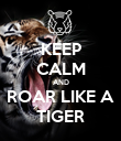 KEEP CALM AND ROAR LIKE A TIGER - Personalised Poster large